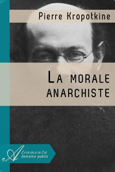 La morale anarchiste - Pierre Kropotkine pdf mega